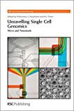 img - for Unravelling Single Cell Genomics: Micro and Nanotools (RSC Nanoscience & Nanotechnology) book / textbook / text book