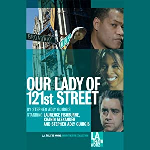 Our Lady of 121st Street (Dramatization) | [Stephen Adly Guirgus]
