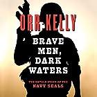 Brave Men Dark Waters Hörbuch von Orr Kelly Gesprochen von: John Pruden