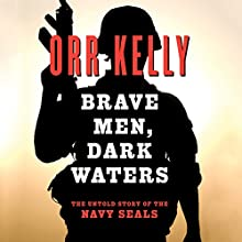 Brave Men Dark Waters Audiobook by Orr Kelly Narrated by John Pruden