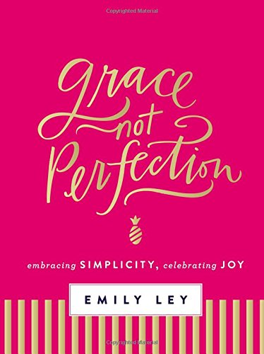 grace-not-perfection-embracing-simplicity-celebrating-joy