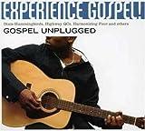 echange, troc Various Artists - Experience Gospel: Gospel Unplugged