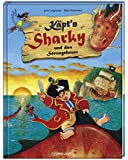 Käpt'n Sharky und das Seeungeheuer (Bilder- und Vorlesebücher)