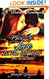 A Western Romance (Perils Of Love In The Old West): Part 2 - The Man Attacked (Westerns, Western Romance, Western Fiction, Historical Romance, Western Historical Romance, Historical Novels,History)