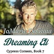 Dreaming Eli: Cypress Corners, Book 7 | JoMarie DeGioia