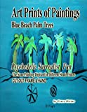 img - for Art Prints of Paintings Blue Beach Palm Trees: Psychedelic Surrealist Fun The Same Painting Digitized in Different Shade Colors book / textbook / text book