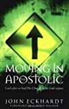 Moving in the Apostolic: Gods Plan to Lead His Church to the Final Victory