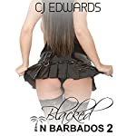 Blacked in Barbados 2: The Sex Follows Them Home | C J Edwards