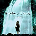 Awake at Dawn: Shadow Falls, Book 2 | C. C. Hunter