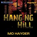 Hanging Hill (       UNABRIDGED) by Mo Hayder Narrated by Rosalyn Landor