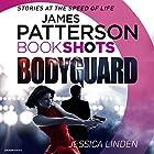 Bodyguard: BookShots Hörbuch von Jessica Linden, James Patterson - foreword Gesprochen von: Erin Cottrell