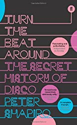 Turn the Beat Around: The Rise and Fall of Disco