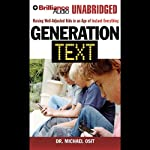 Generation Text: Raising Well-Adjusted Kids in an Age of Instant Everything | Michael Osit