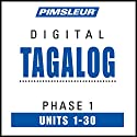 Tagalog Phase 1, Units 1-30: Learn to Speak and Understand Tagalog with Pimsleur Language Programs Speech by  Pimsleur Narrated by  Pimsleur