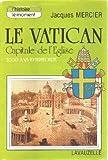 Le Vatican, capitale de l'Eglise (L'Histoire le moment) (French Edition) (2702500811) by Mercier, Jacques