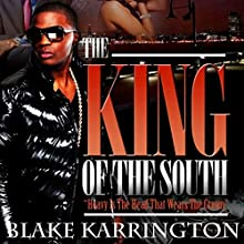 The King of the South (       UNABRIDGED) by Blake Karrington Narrated by B. A. Washington