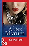 All the Fire (Mills & Boon Modern) (The Anne Mather Collection)