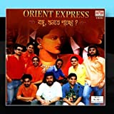 Bandhu Shunte Pacchho by Orient Express (2011-01-17?