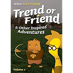 Trend or Friend and Other Inspired Adventures, Volume 2