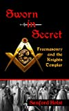 img - for Sworn in Secret: Freemasonry and the Knights Templar book / textbook / text book