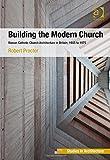 Building the Modern Church (Ashgate Studies in Architecture)
