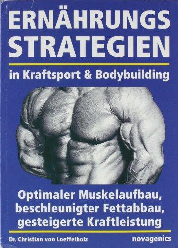 Ernaehrungsstrategien in Kraftsport und Bodybuilding