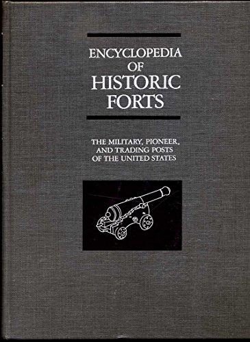 Encyclopedia of Historic Forts: The Military, Pioneer, and Trading Posts of the United States PDF