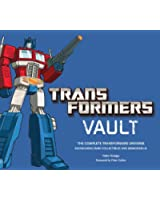 Transformers Vault: The Complete Transformers Universe. Showcasing Rare Collectibles and Memorabilia