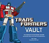 img - for Transformers Vault: The Complete Transformers Universe - Showcasing Rare Collectibles and Memorabilia book / textbook / text book