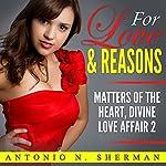 For Love & Reasons: Matters of the Heart | Antonio N. Sherman