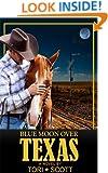Blue Moon Over Texas (Lone Star Cowboys Book 2)