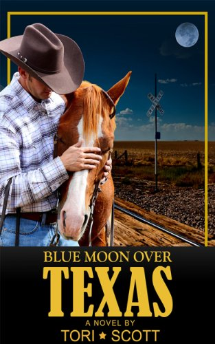 Book: Blue Moon Over Texas (Lone Star Cowboys) by Tori Scott