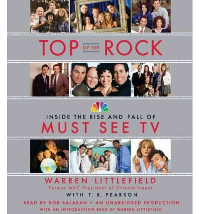 top-of-the-rock-inside-the-rise-and-fall-of-must-see-tv-by-littlefield-warrenauthorcompact-disc