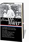 Thornton Wilder:The Bridge of San Luis Rey and Other Novels 1926-1948 (Library of America No. 194) (1598530453) by Thornton Wilder