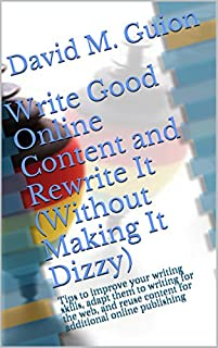 (FREE on 2/1) Write Good Online Content And Rewrite It by David M. Guion - http://eBooksHabit.com