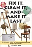 img - for Fix It Clean It and Make It Last the ultimate guide to making your household items last forever 2004 hardback book / textbook / text book