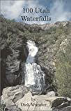 img - for 100 Utah Waterfalls book / textbook / text book