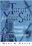 Tarot for Your Self: A Workbook for Personal Transformation (1564145883) by Greer, Mary K.