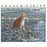 Church Mice Take a Breakby GRAHAM OAKLEY