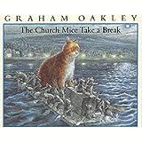 Church Mice Take a Breakby GRAHAM OAKLEY