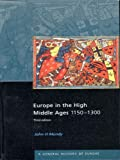 John H. Mundy Europe in the High Middle Ages: 1150-1300 (General History of Europe)