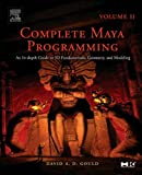 Complete Maya Programming Volume II : An In-depth Guide to 3D Fundamentals, Geometry, and Modeling