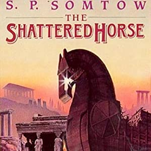 The Shattered Horse | [S. P. Somtow]