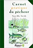 echange, troc Eric Joly - Carnet pratique du pêcheur: Textes, Eric Joly, Pierre Affre ; dessins Bernard Deubelbeiss