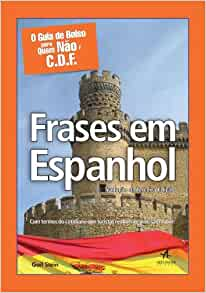 Frases em Espanhol: Gail Stein: 9788576086581: Amazon.com: Books