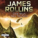 Das Blut des Teufels Audiobook by James Rollins Narrated by Gordon Piedesack