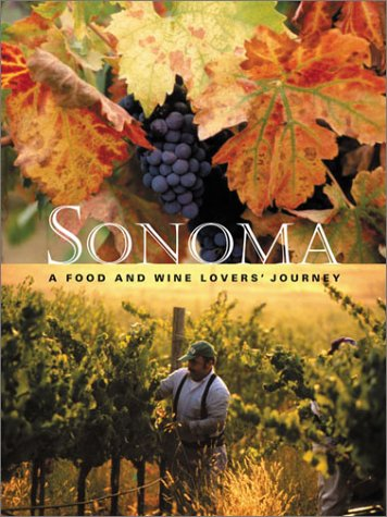 Sonoma: A Food and Wine Lovers' Journey, Barry, Jennifer