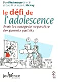 img - for Le d  fi de l'adolescence : Avoir le courage de ne pas   tre des parents parfaits book / textbook / text book