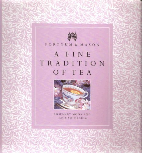 fortnums-masons-a-fine-tradition-of-tea-by-rosemary-moon-1998-01-01