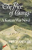 img - for The Price of Courage: A Korean War Novel book / textbook / text book